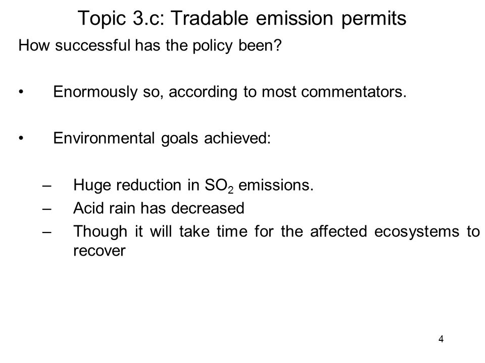 5 Topic 3.c: Tradable emission permits But the environmental outcome is a function of the overall level of emissions reductions.