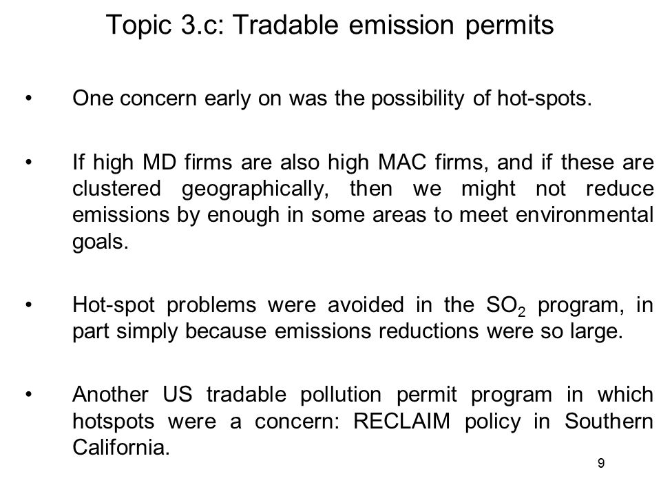 9 Topic 3.c: Tradable emission permits One concern early on was the possibility of hot-spots.