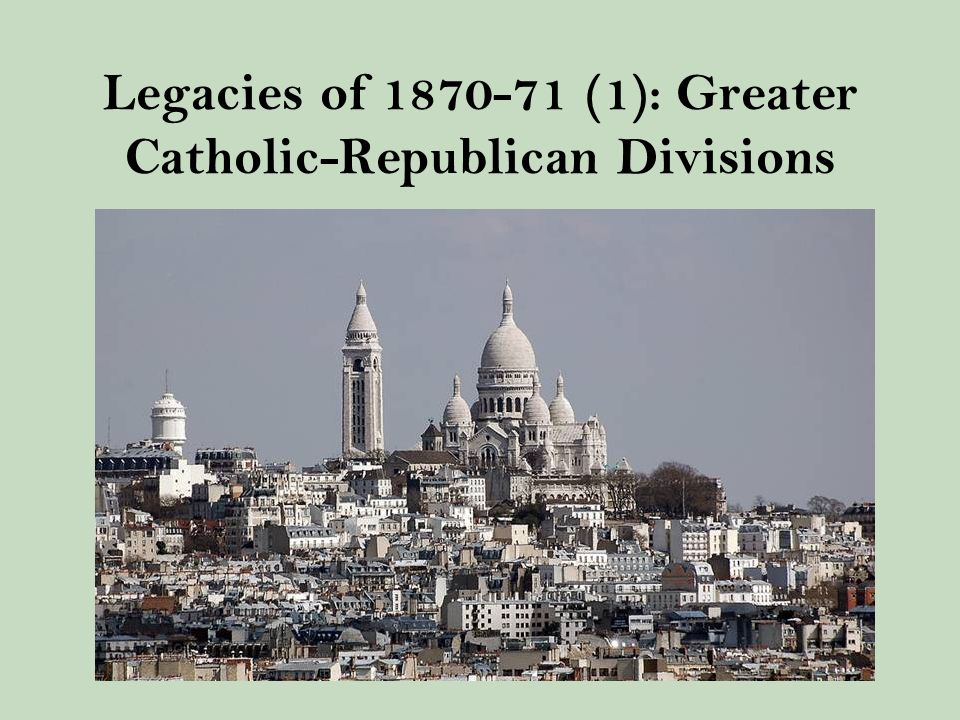 Legacies of 1870-71 (1): Greater Catholic-Republican Divisions