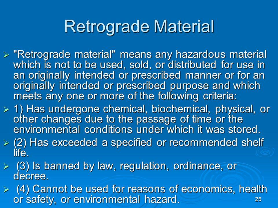 25 Retrograde Material 