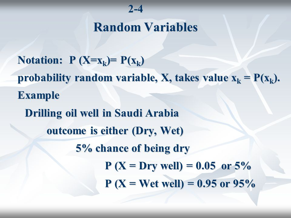 2-5 Discrete Probability Distributions Discrete probability distribution takes on discrete, not continuous values.