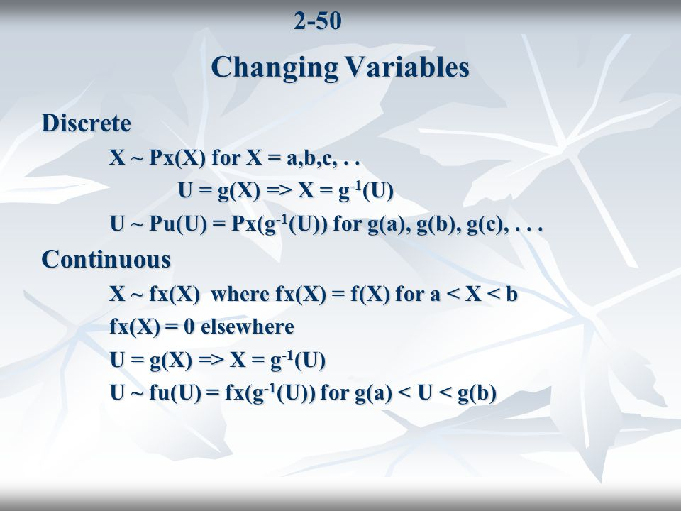 2-50 Changing Variables Discrete X ~ Px(X) for X = a,b,c,..