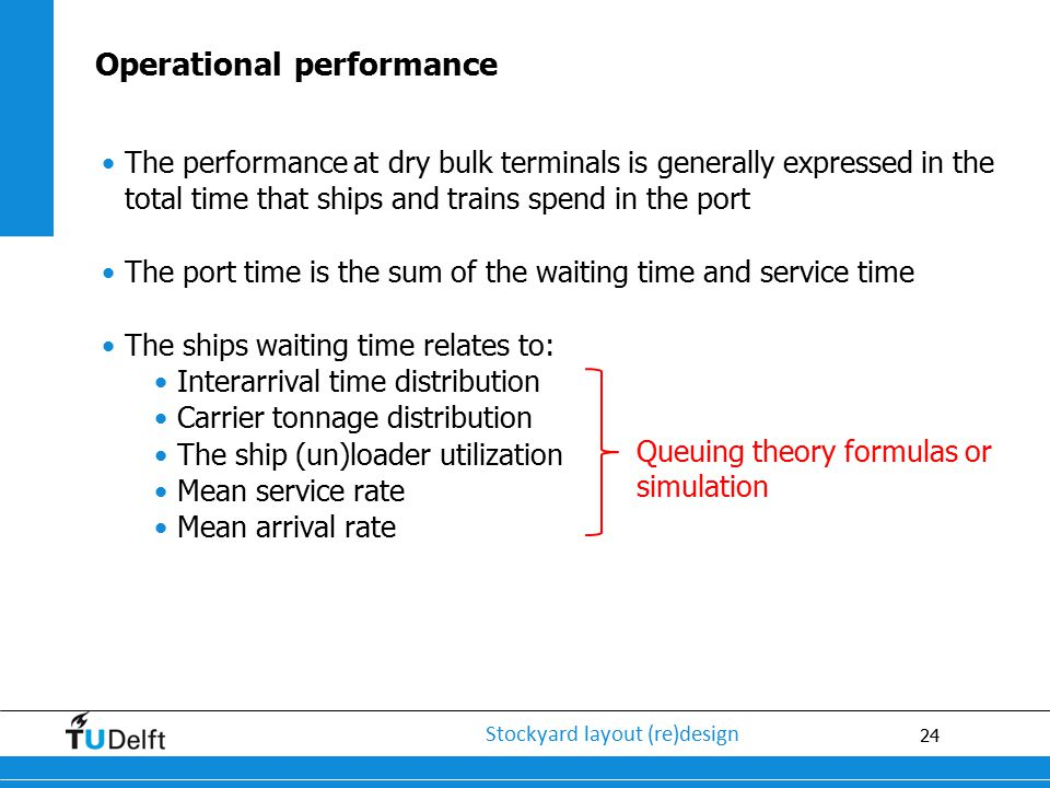 24 Stockyard layout (re)design The performance at dry bulk terminals is generally expressed in the total time that ships and trains spend in the port