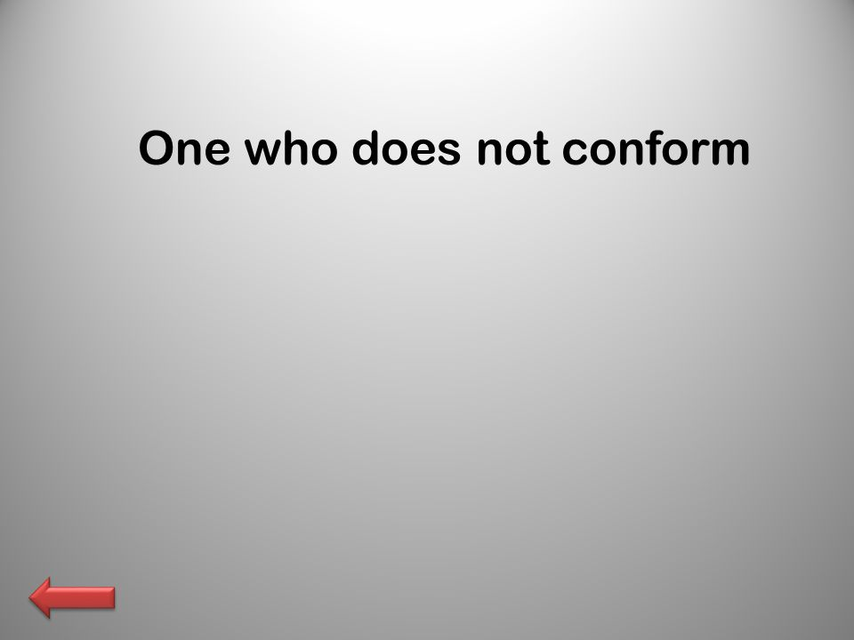 One who does not conform