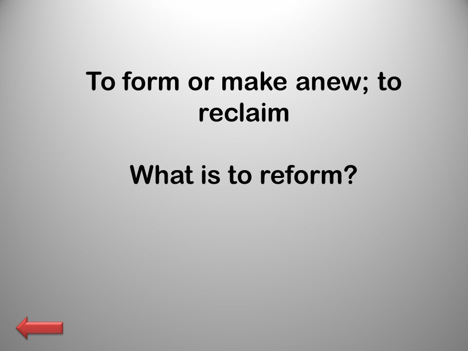 What is to reform?