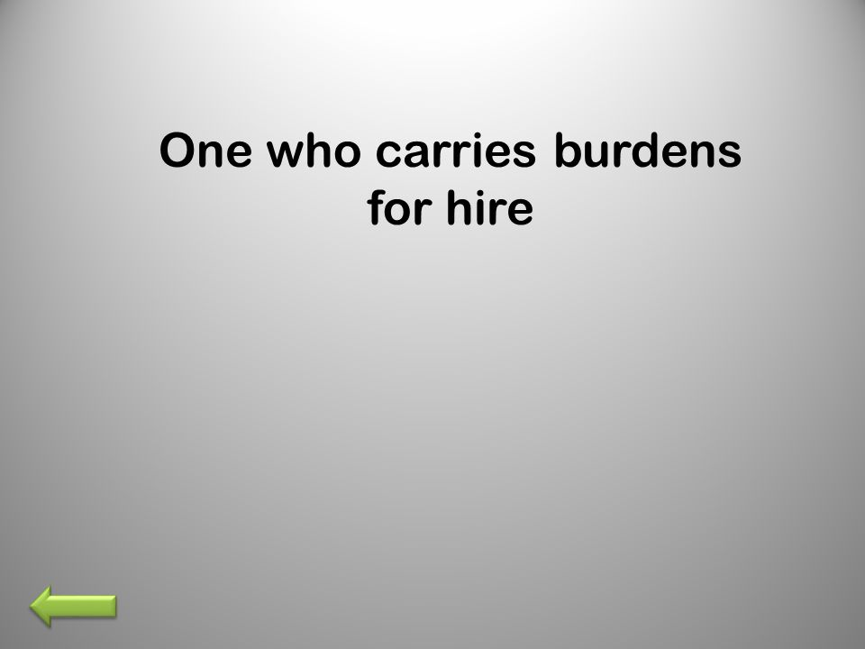 One who carries burdens for hire