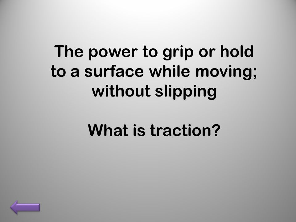 What is traction?