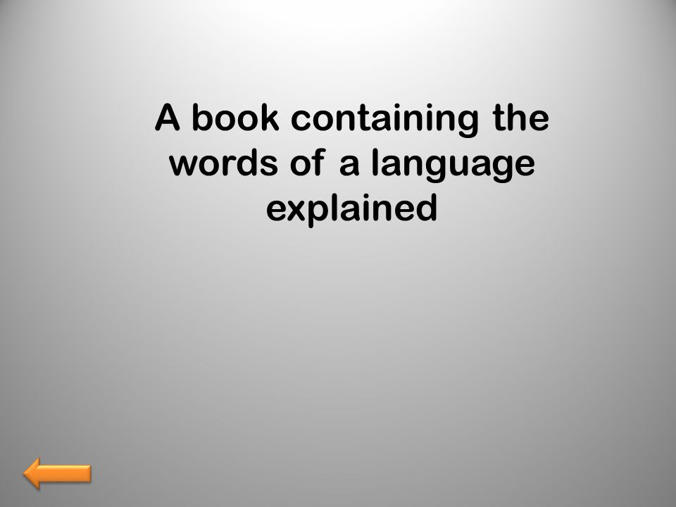 A book containing the words of a language explained