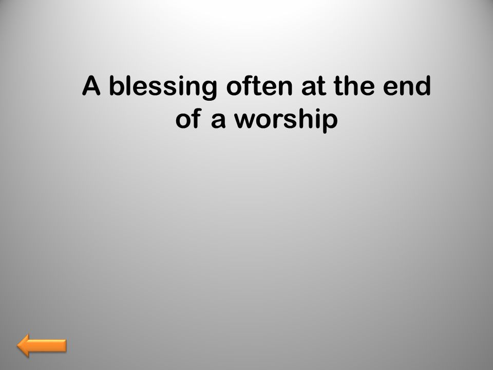 A blessing often at the end of a worship