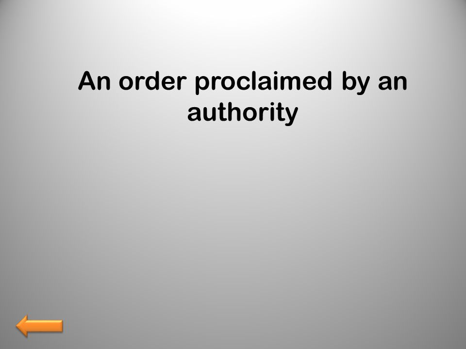 An order proclaimed by an authority