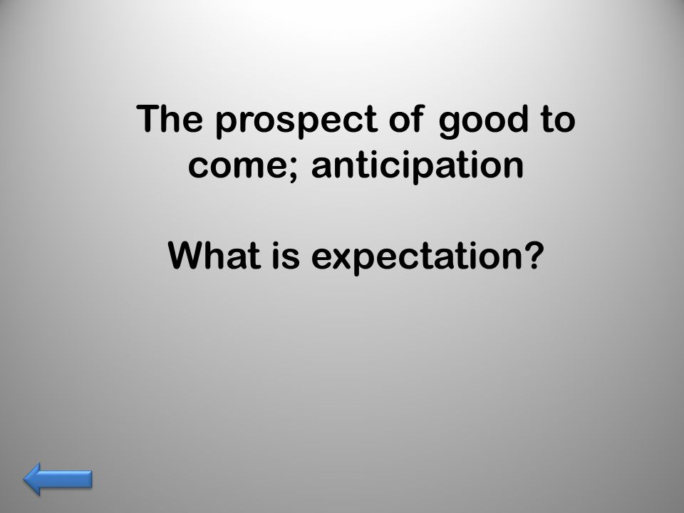 What is expectation?