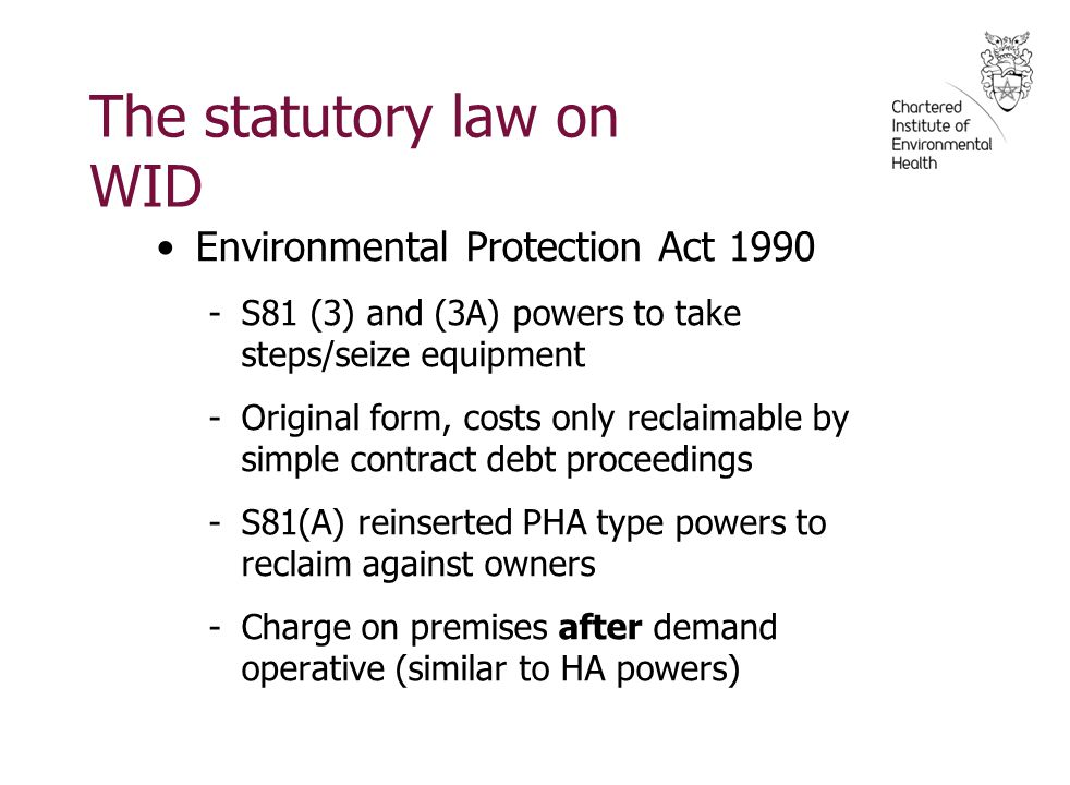 The statutory law on WID Housing Act 2004 -S3 and Schedule 3 (see Part 3), enforcement of Improvement Notices -Para 6(3) brings in abortive costs -Charge on premises after demand operative -IN served on all with relevant interest, but demands on fewer parties -Power to redirect rent, action against profits -Appeals to RPT against notices and demands.