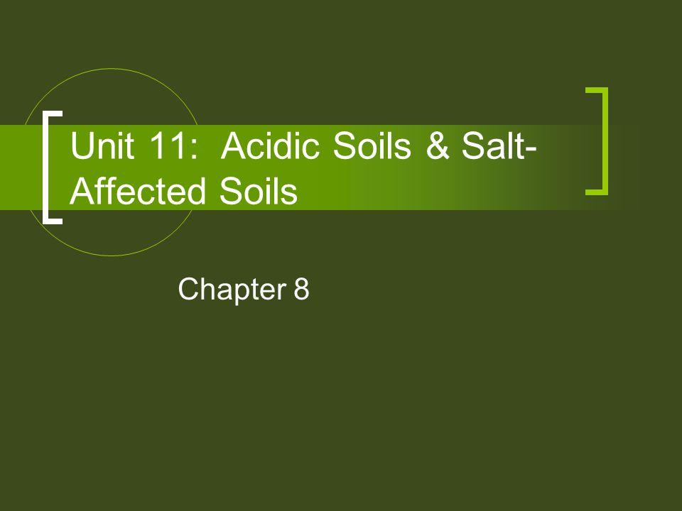 Unit 11: Acidic Soils & Salt- Affected Soils Chapter 8