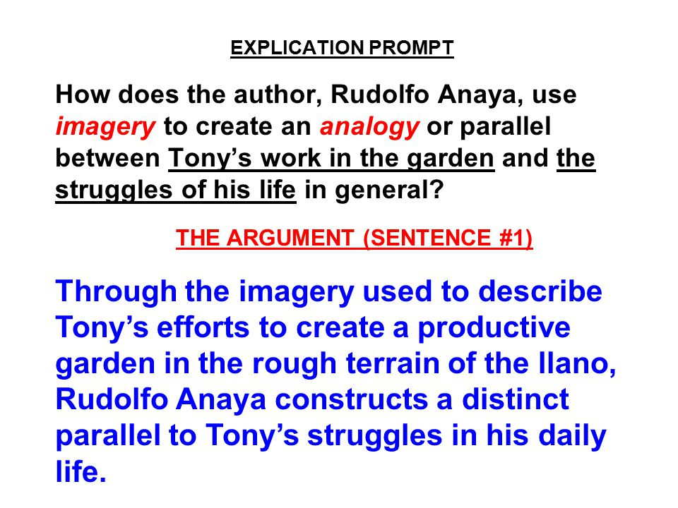 EXPLICATION PROMPT How does the author, Rudolfo Anaya, use imagery to create an analogy or parallel between Tony's work in the garden and the struggle