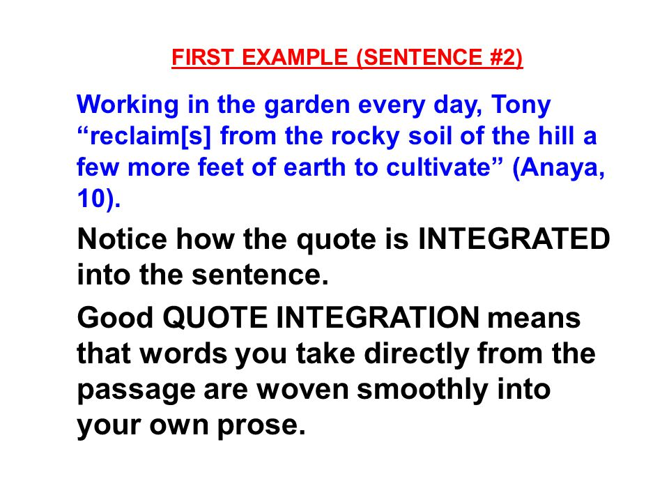 "FIRST EXAMPLE (SENTENCE #2) Working in the garden every day, Tony ""reclaim[s] from the rocky soil of the hill a few more feet of earth to cultivate"" ("