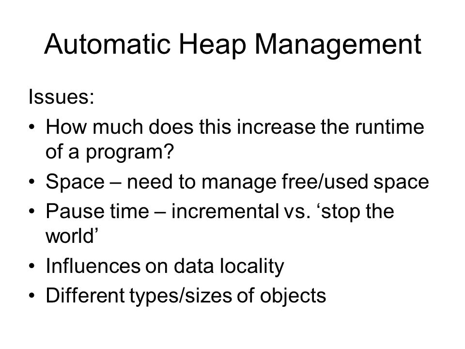 Automatic Heap Management Issues: How much does this increase the runtime of a program.