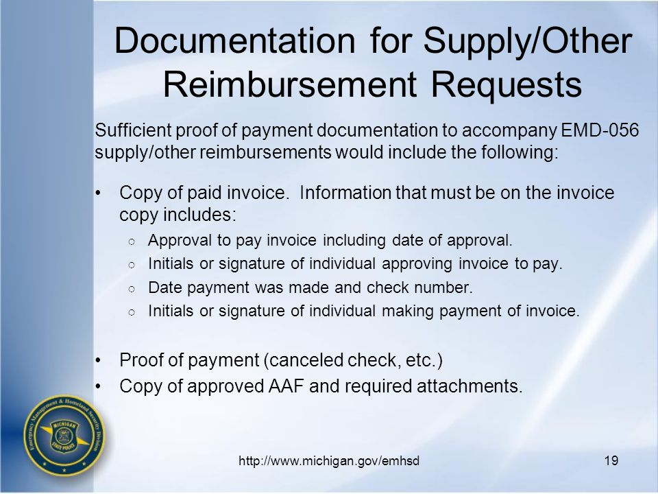 Documentation for Supply/Other Reimbursement Requests Sufficient proof of payment documentation to accompany EMD-056 supply/other reimbursements would include the following: Copy of paid invoice.