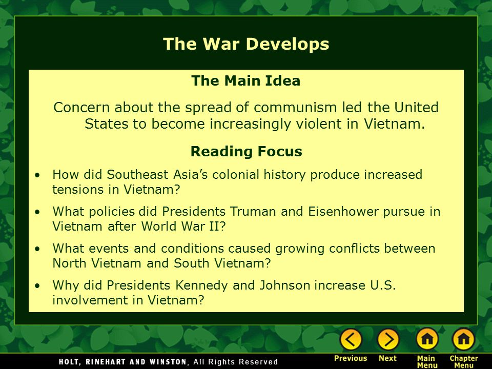 The War Develops The Main Idea Concern about the spread of communism led the United States to become increasingly violent in Vietnam.