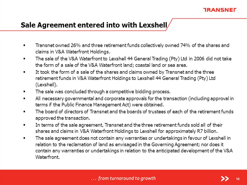 14 Sale Agreement entered into with Lexshell  Transnet owned 26% and three retirement funds collectively owned 74% of the shares and claims in V&A Wa