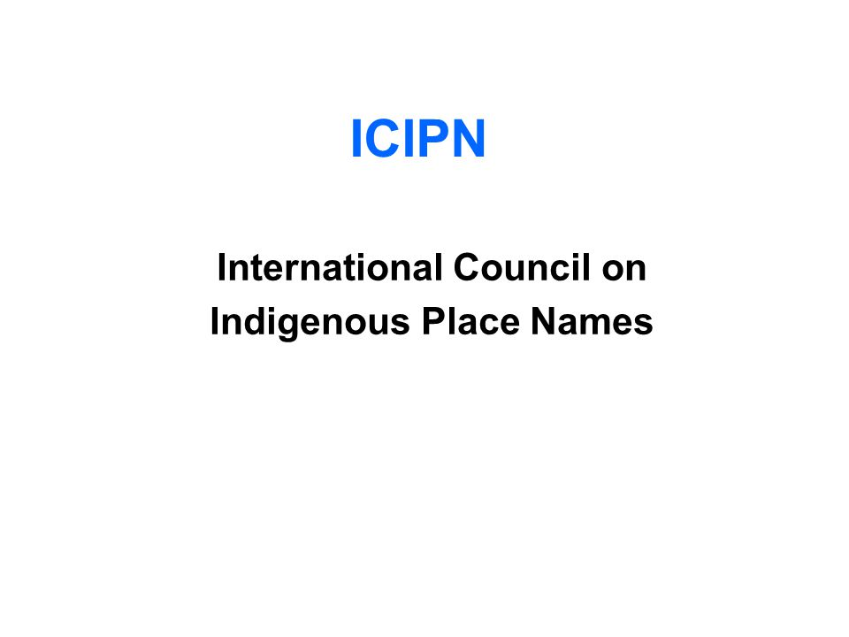 ICIPN International Council on Indigenous Place Names