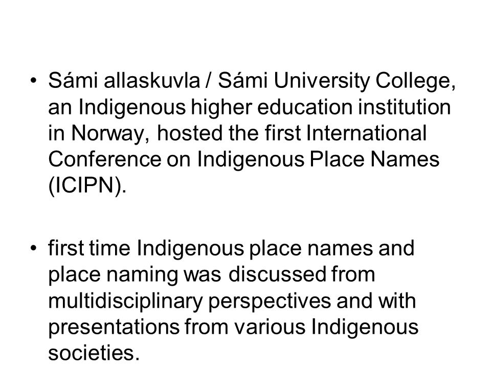 Sámi allaskuvla / Sámi University College, an Indigenous higher education institution in Norway, hosted the first International Conference on Indigeno