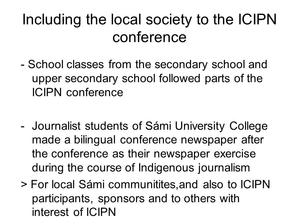 Including the local society to the ICIPN conference - School classes from the secondary school and upper secondary school followed parts of the ICIPN