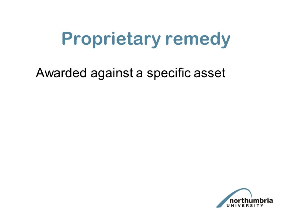 Proprietary remedy Awarded against a specific asset