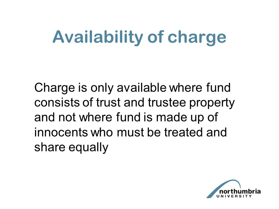 Availability of charge Charge is only available where fund consists of trust and trustee property and not where fund is made up of innocents who must