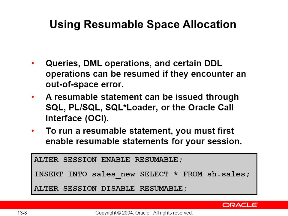 13-8 Copyright © 2004, Oracle. All rights reserved.