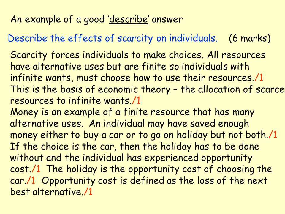 An example of a good 'describe' answer Describe the effects of scarcity on individuals.