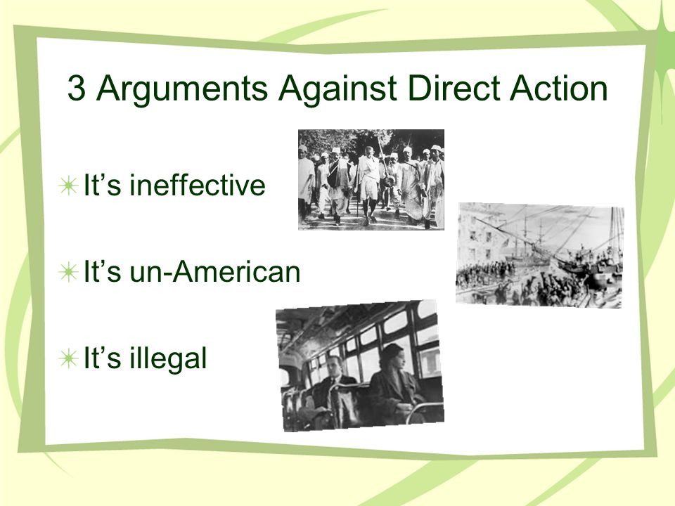 3 Arguments Against Direct Action It's ineffective It's un-American It's illegal