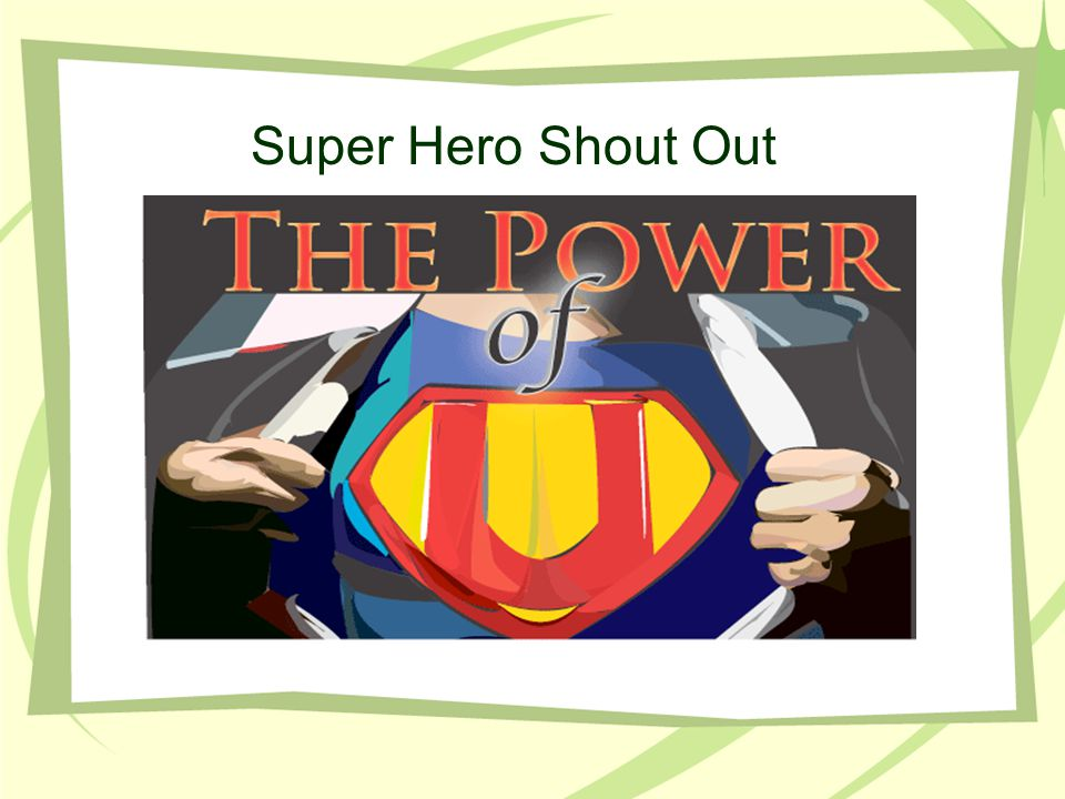 Super Hero Shout Out