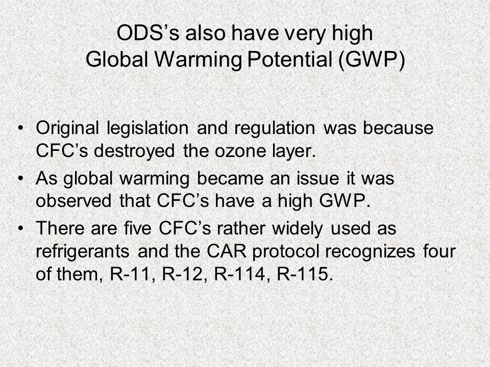 Global Warming Potential Of Ozone Depleting Substances Carbon Metric Tons Conversion of CO2 Refrigerant Factor Equivalent R-11 1.79 1,000 lbs.=1,790 R-12 4.35 1,000 lbs.=4,350 R-114 3.18 1,000 lbs.=3,180 R-115 2.33 1,000 lbs.=2,330