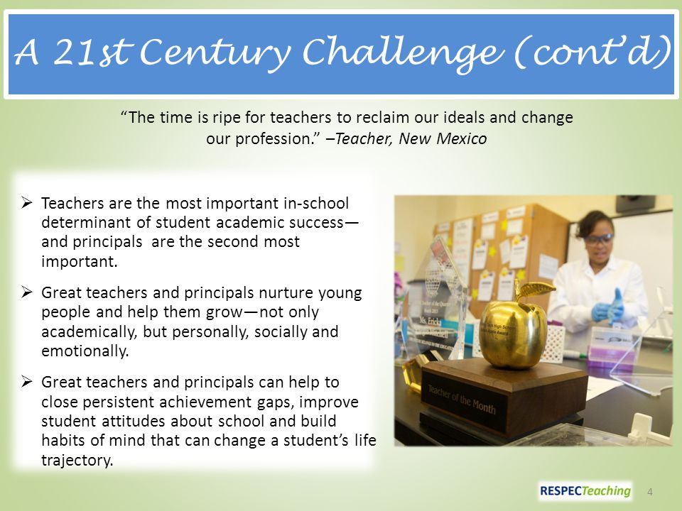 A 21st Century Challenge (cont'd)  Teachers are the most important in-school determinant of student academic success— and principals are the second most important.