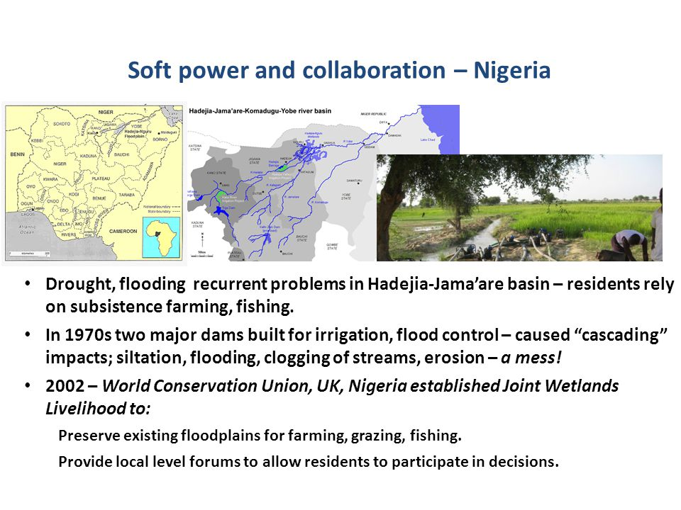 Soft power and collaboration – Nigeria Drought, flooding recurrent problems in Hadejia-Jama'are basin – residents rely on subsistence farming, fishing