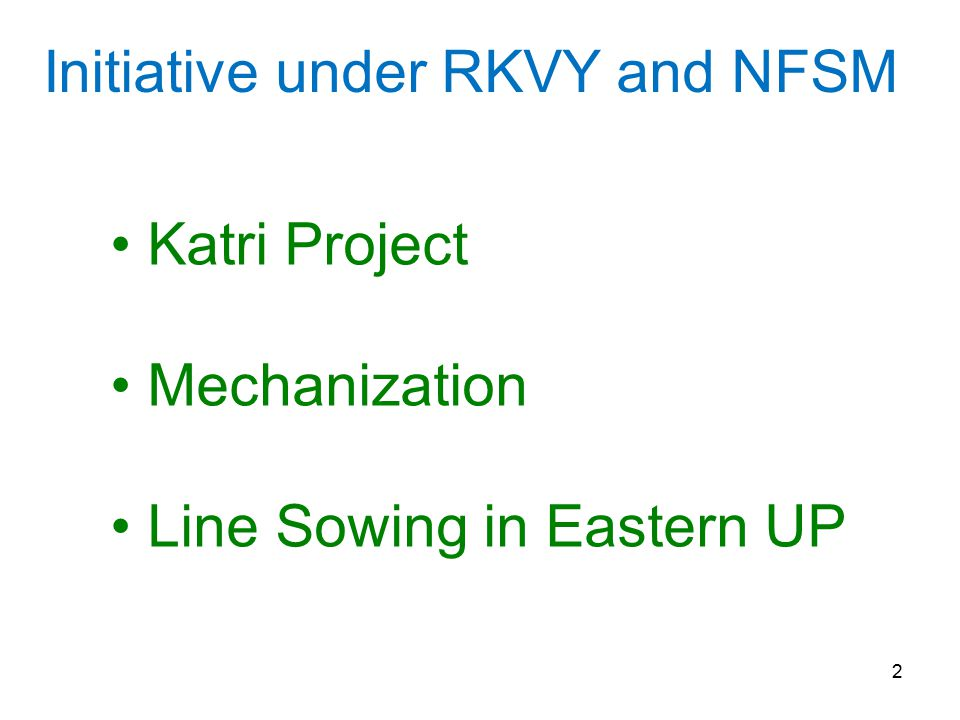2 Initiative under RKVY and NFSM Katri Project Mechanization Line Sowing in Eastern UP