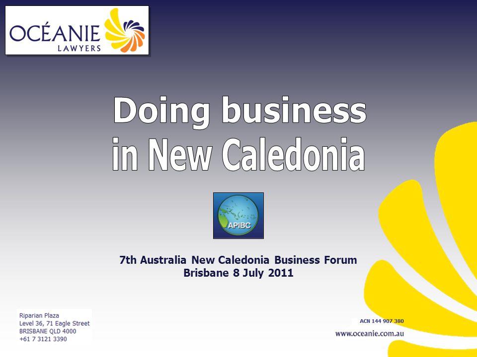 7th Australia New Caledonia Business Forum Brisbane 8 July 2011