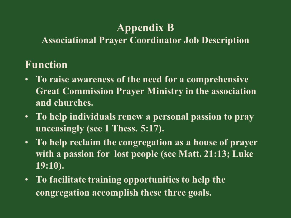 Appendix B Associational Prayer Coordinator Job Description Function To raise awareness of the need for a comprehensive Great Commission Prayer Minist
