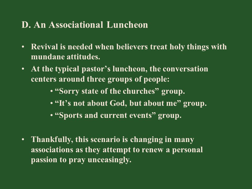 D. An Associational Luncheon Revival is needed when believers treat holy things with mundane attitudes. At the typical pastor's luncheon, the conversa