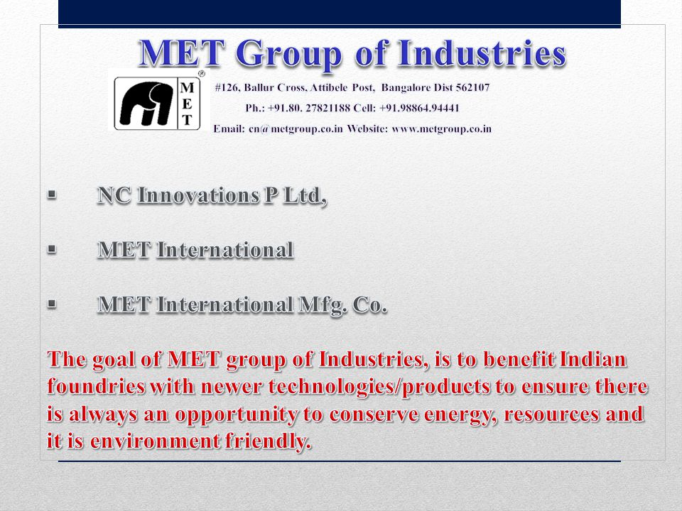 Metallurgical Engineering Technology Group of Industries The most cost-effective and proven Melt Additives, Foundry Chemicals & Fluxes for Foundries…