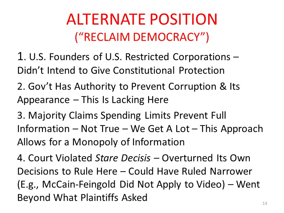 "ALTERNATE POSITION (""RECLAIM DEMOCRACY"") 1. U.S. Founders of U.S. Restricted Corporations – Didn't Intend to Give Constitutional Protection 2. Gov't H"