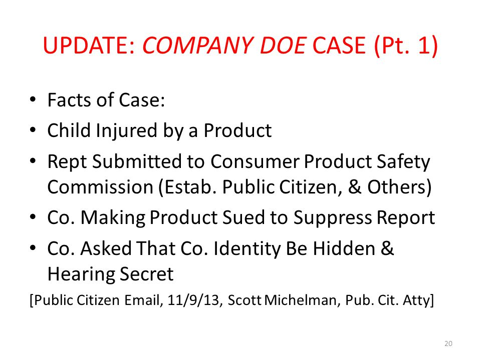 UPDATE: COMPANY DOE CASE (Pt. 1) Facts of Case: Child Injured by a Product Rept Submitted to Consumer Product Safety Commission (Estab. Public Citizen
