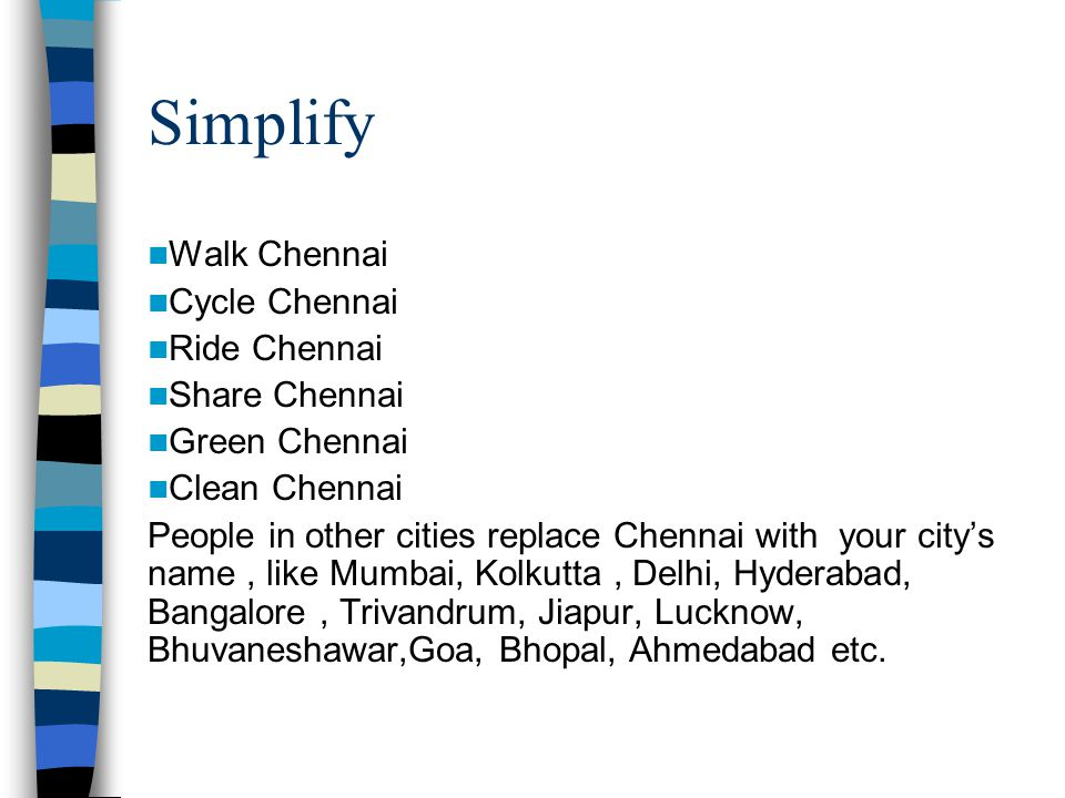 Simplify Walk Chennai Cycle Chennai Ride Chennai Share Chennai Green Chennai Clean Chennai People in other cities replace Chennai with your city's nam