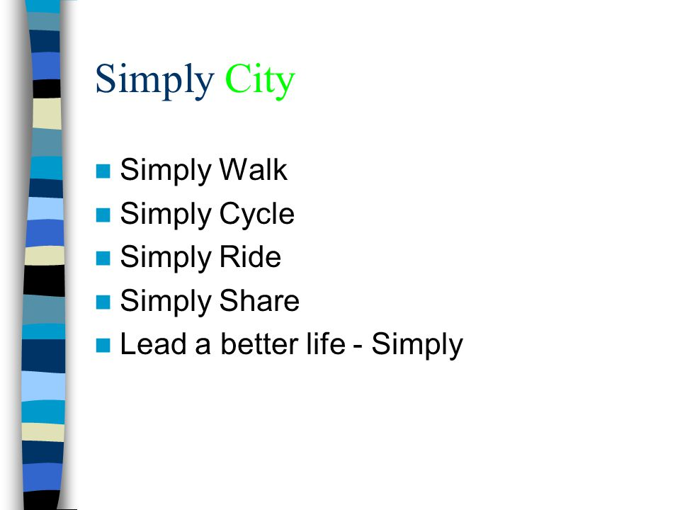 Simply City Simply Walk Simply Cycle Simply Ride Simply Share Lead a better life - Simply