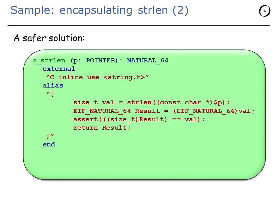 Sample: encapsulating strlen (2) A safer solution: Still something wrong.