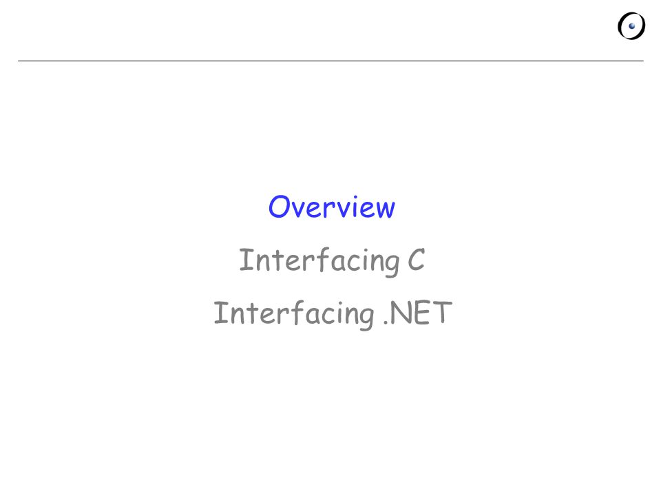 Overview Interfacing C Interfacing.NET