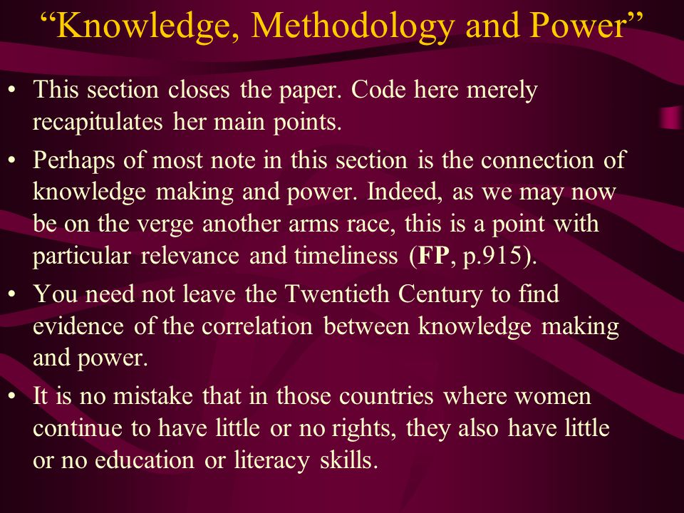 Knowledge, Methodology and Power This section closes the paper.