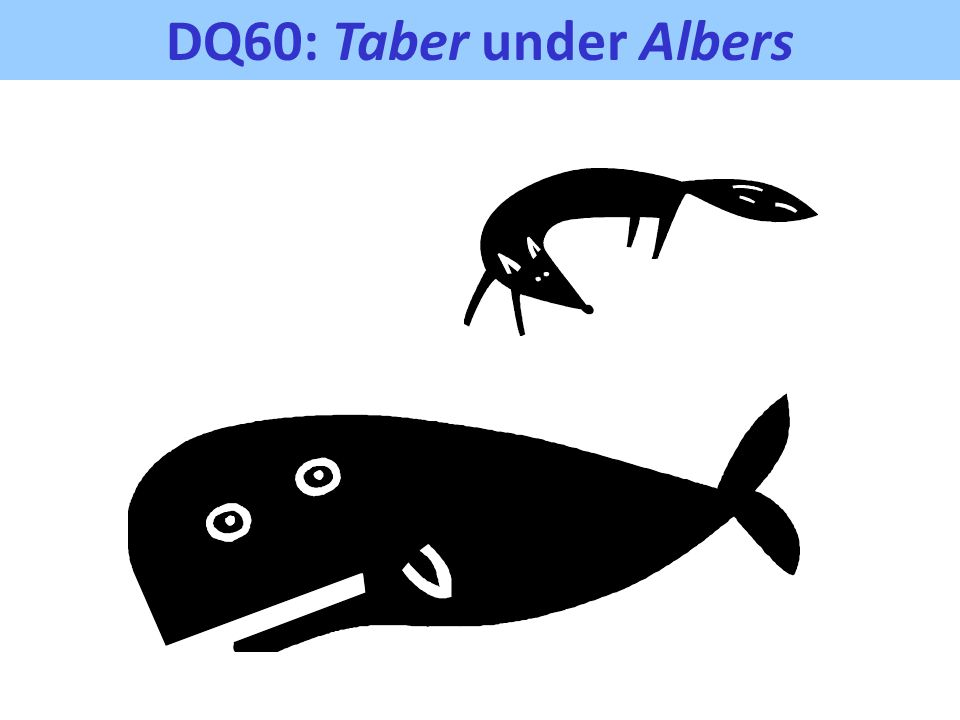 DQ60: Taber under Albers