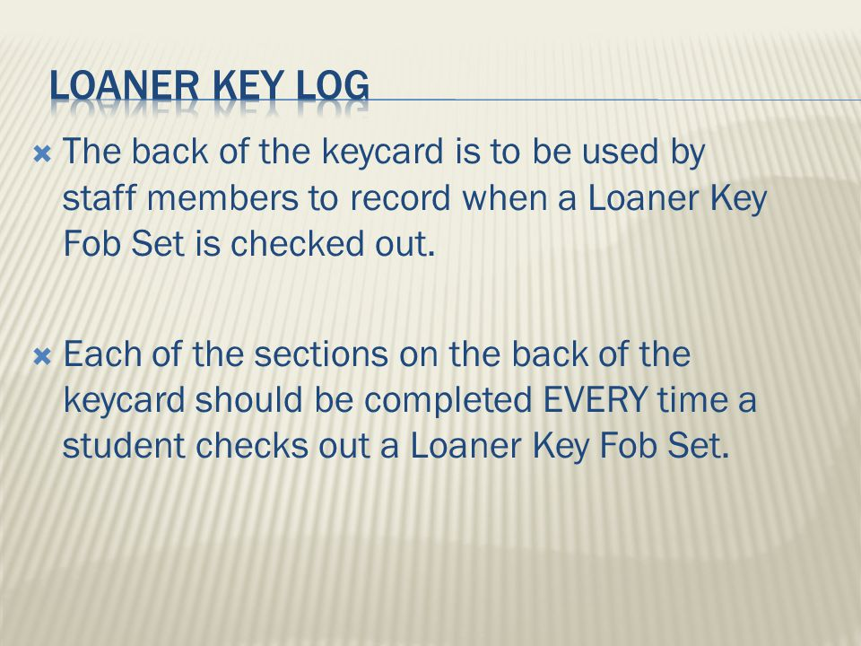  The back of the keycard is to be used by staff members to record when a Loaner Key Fob Set is checked out.