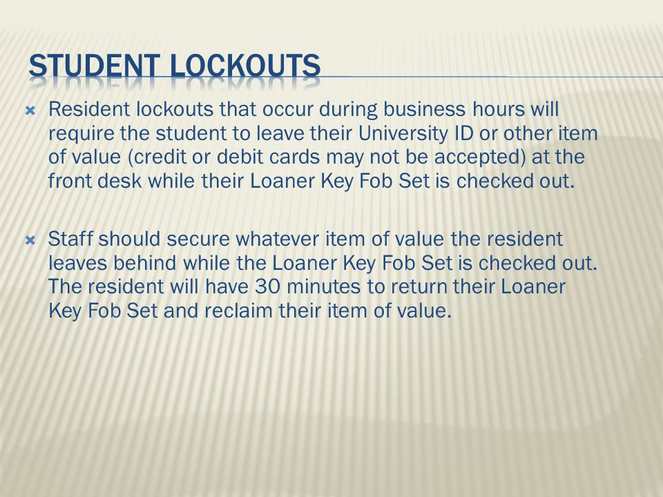  Resident lockouts that occur at night should be handled by the RA on duty.